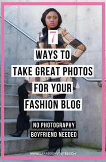 7 WAYS TO TAKE GREAT PHOTOS FOR YOUR FASHION BLOG